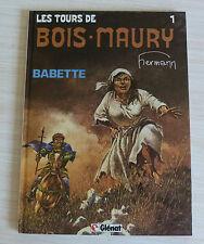 BD BANDE DESSINEE ALBUM LES TOURS DE BOIS MAURY BABETTE 1 EO HERMANN 1984 GLENAT