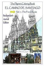 The Pilgrim's Coloring Book: El Camino de Santiago--Backpacker's Journal...