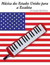 Música Dos Estados Unidos para a Escaleta : 10 Canções Patrióticas by Uncle...