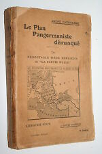 LE PLAN PANGERMANISTE DEMASQUE par ANDRE CHERADAME  PLON 1916    31 CARTES
