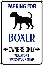HUMOROUS BOXER OWNER PARKING ONLY DOG SIGN METAL FUNNY MUST SEE GIFT COMICAL