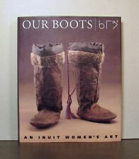Our Boots, An Inuit Women's Art,    Canadian,  Canada,  Eskimo