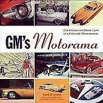 New GM'S Motorama : The Glamorous Show Cars Of A Cultural Phenomenon Temple