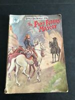 the pony riders mascot  ! buffalo bill novels number 296 . 1920s or 30s