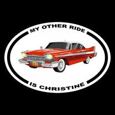 """""""MY OTHER RIDE IS CHRISTINE"""" horror movie DECAL, stephen king 1958 Plymouth Fury"""