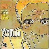 Antonio Faraò - Takes on Pasolini (2006)