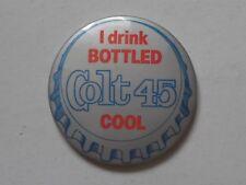 I DRINK BOTTLED COLT 45 COOL VINTAGE TIN PIN BADGE VGC 1970S? BEER LAGER