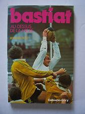 (Rugby)  BASTIAT /  Bernard Dolet  / éd.Calmann-Lévy - 1977 (TBE,envoi)