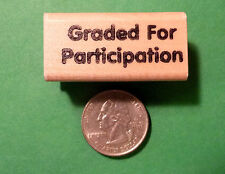 Graded for Participation, Wood Mounted Teacher's Rubber Stamp