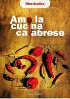 Libro Amo la cucina calabrese, con dedica manoscritta per te da Rina Scalise