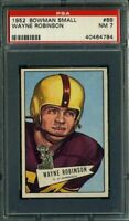 1952 BOWMAN SMALL #68 WAYNE ROBINSON PSA 7 EAGLES *DS1158