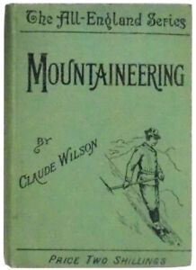 Mountaineering by Claude Wilson (The All-England Series)