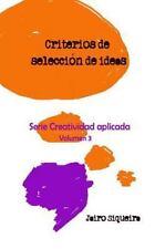 Creatividad Aplicada: Evaluación, Selección y Concreción de Ideas Creativas :...