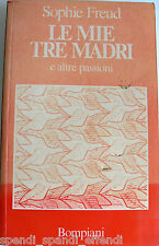 SOPHIE FREUD LE MIE TRE MADRI E ALTRE PASSIONI BOMPIANI 1990