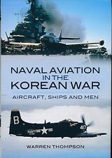Naval Aviation in the Korean War - Aircraft, Ships and Men (Pen & Sword) - New