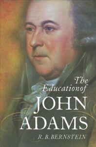 The Education of John Adams by R. B. Bernstein 9780199740239   Brand New