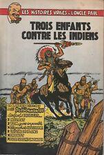 BD  Oncle Paul - N°6- trois enfants contre les indiens -EO -1953-TBE - Collectif