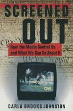 Screened Out: How the Media Control Us and What We Can Do About It-ExLibrary