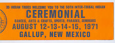 """Aug 1971 30 Indian Tribes, 50th Tribe Ceremonial, Gallup. NM, 15"""" Bumper Sticker"""