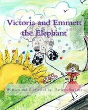 Victoria and Emmett the Elephant by Darleen Sergent (2010, Paperback)
