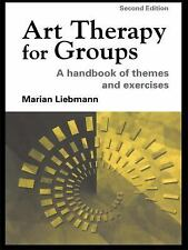 Art Therapy for Groups : A Handbook of Themes and Exercises by Marian...