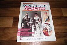 Königliche Romanzen  # 27 -- GEORGE V. u. MARIA von TECK