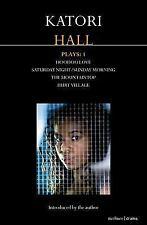 Katori Hall Plays One: Hoodoo Love; Hurt Village; The Mountaintop; Saturday N...