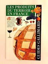 LIVRE LES PRODUITS DU TERROIR EN FRANCE Guides Gallimard Gastronomie !