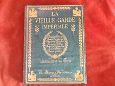RARE - NAPOLEON - LA VIELLE GARDE IMPERIALE - ILLUSTRATIONS DE JOB  - 1932