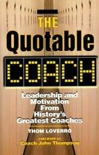The Quotable Coach: Leadership and Motivation from... by Loverro, Thom Paperback