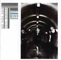 Matt Bianco - Whose Seiten Are You auf Neue CD