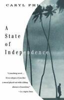 A State of Independence: By Phillips, Caryl