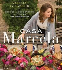 Casa Marcela : Recipes and Food Stories of My Life in the Californias by...
