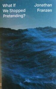 What If We Stopped Pretending?, Franzen, Jonathan, New, Paperback Book