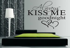 ALWAYS KISS ME GOODNIGHT LOVE Quote Wall Stickers Bedroom Removable 55x80cm!