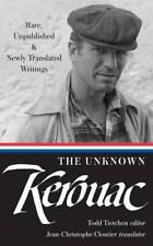 The Unknown Kerouac: Rare, Unpublished & Newly Translated Writings (Library of A