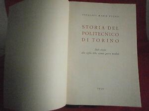 """Pugno G.M.""""Storia del politecnico di Torino""""–Stampa Artistica Nazionale, 1959"""