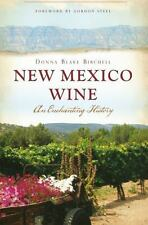 New Mexico Wine:: An Enchanting History (American Palate), Birchell, Donna Blake