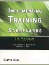 *Implementing Training Scorecards (In Action Case Study Series) by Lynn Schmidt*