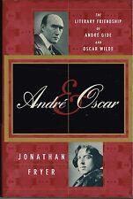 Andre Gide & Oscar Wilde: The Literary Friendship by Jonathon Fryer Hardcover