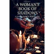 A Woman's Book of Shadows:­ A Celebration of Witchcraft - Paperback / softback N