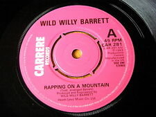 "WILD WILLY BARRETT - RAPPING ON A MOUNTAIN       7"" VINYL"