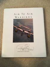 Signed-Air To Air Warbirds by Paul Bowen (2002, Hardcover)