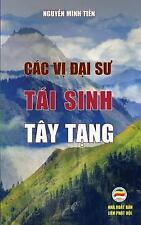 Cac Vi Dai Su Tai Sinh Tay Tang : Ban in Nam 2017 by Nguyen Minh Nguyen Minh...