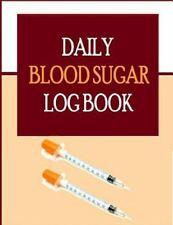 Daily Blood Sugar Log Book by Frances Robinson (2014, Paperback)