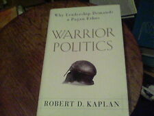 Warrior Politics : Why Leadership Demands a Pagan Ethos by Robert D. Kaplan wb3
