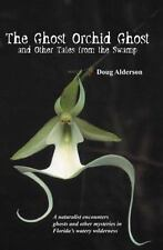 NEW - The Ghost Orchid Ghost: And Other Tales from the Swamp