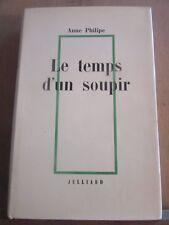 Anne Philipe: Le temps d'un soupir/ Julliard, 1968