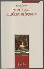 ECONOMIA E SOCIETA' NELLA CALABRIA DEL CINQUECENTO di Giuseppe Galasso