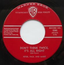 *PETER, PAUL & MARY Don't think twice NM- CANADA 1963 (BOB DYLAN) WB 45 FOLK